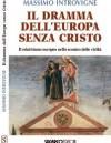 """leggi l'articolo '""""Il dramma dell'Europa senza Cristo"""" di Massimo Introvigne'"""